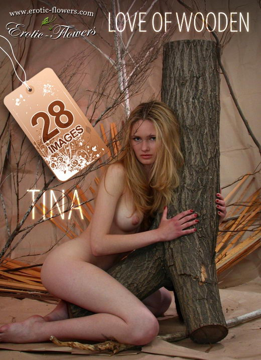 Tina - `Love of wooden` - for EROTIC-FLOWERS