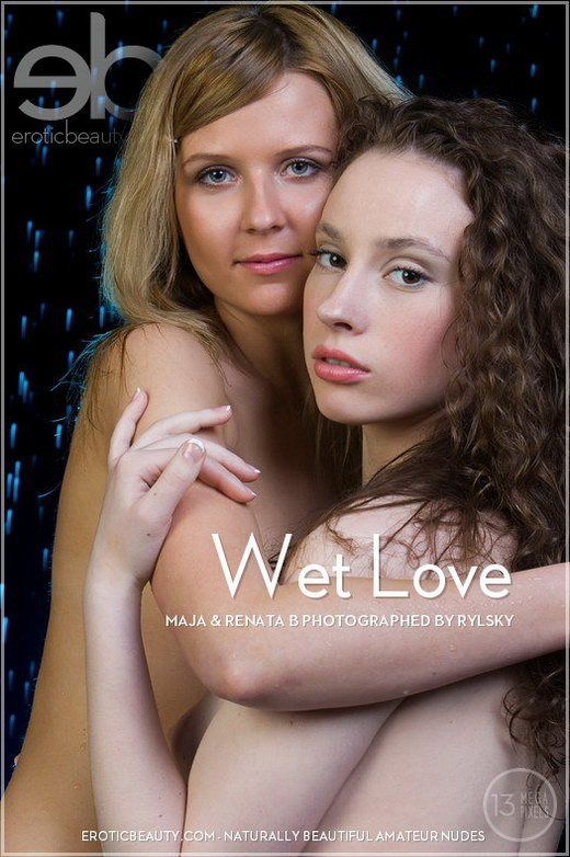 Maja & Renata B - `Wet Love` - by Rylsky for EROTICBEAUTY