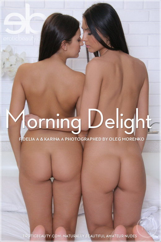 Fidelia A & Karina A - `Morning Delight` - by Oleg Morenko for EROTICBEAUTY