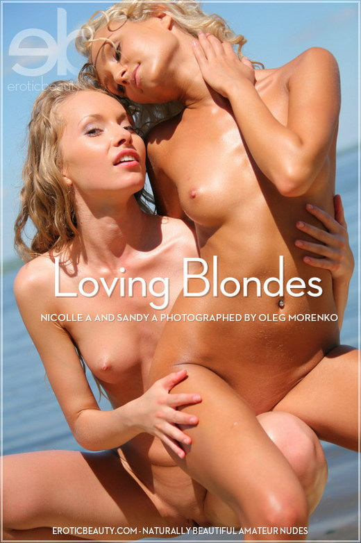 Nicolle A & Sandy A - `Loving Blondes` - by Oleg Morenko for EROTICBEAUTY