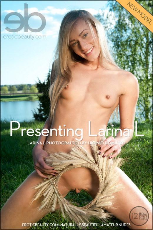 Larina L - `Presenting Larina L` - by Higinio Domingo for EROTICBEAUTY