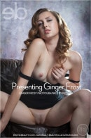 Presenting Ginger Frost
