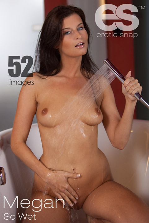 Megan - `So Wet` - for EROTICSNAP