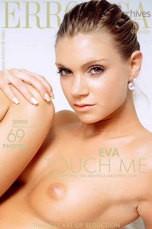 Eva - `Touch Me` - by Erro for ERROTICA-ARCHIVES