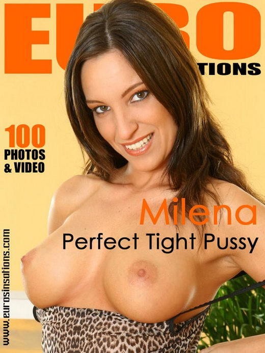 Milena - `Perfect Tight Pussy` - for EUROSINSATIONS