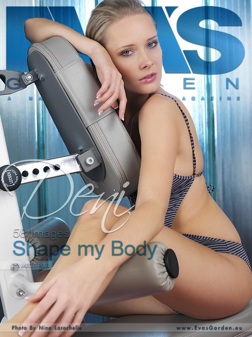 Deni - `Shape My Body` - by Nina Larochelle for EVASGARDEN