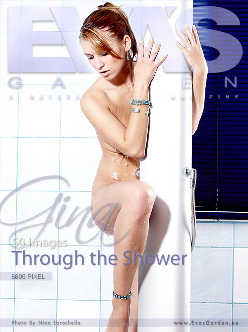 Gina - `Through The Shower` - by Nina Larochelle for EVASGARDEN