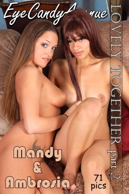 Mandy & Ambrosia - `#457 - Lovely Together - Part 2` - for EYECANDYAVENUE ARCHIVES