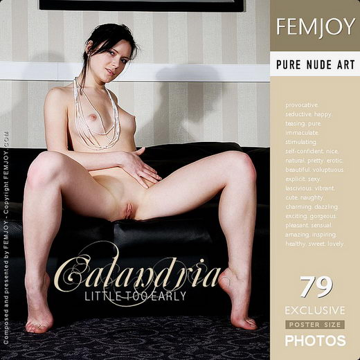 Calandria - `Little Too Early` - by Steve Nazaroff for FEMJOY