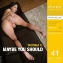 Medina U - Maybe You Should