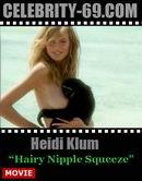 Heidi Glum - Hairy Nipple Squeeze
