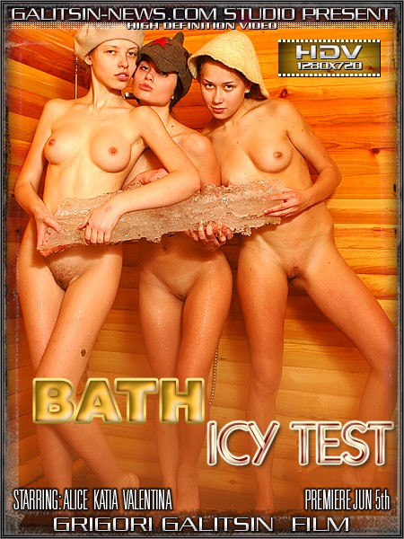Alice & Katia & Valentina - `Bath Icy Test` - by Galitsin for GALITSINVIDEO