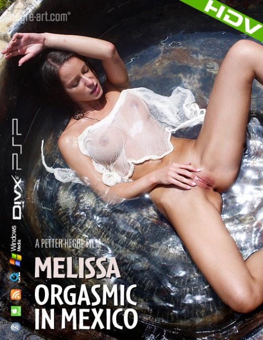 Melissa - `#325 - Orgasmic In Mexico` - by Petter Hegre for HEGRE-ART VIDEO
