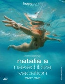 Natalia A - Naked Ibiza Vacation Part One video from HEGRE-ART VIDEO by Petter Hegre