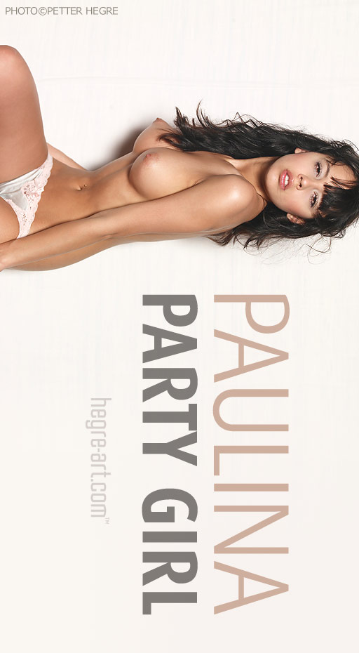 Paulina - `Party Girl` - by Petter Hegre for HEGRE-ART