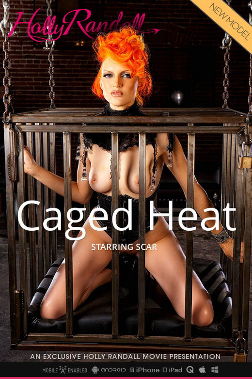 Scar - `Caged Heat` - by Holly Randall for HOLLYRANDALL