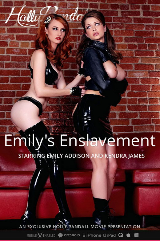 Emily Addison & Kendra James - `Emily's Enslavement` - by Holly Randall for HOLLYRANDALL