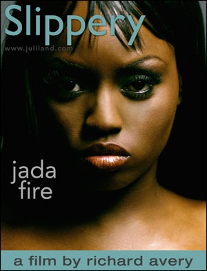Jada Fire - `Slippery` - by Richard Avery for JULILAND