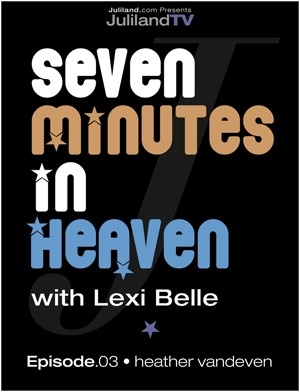 Lexi Belle & Heather Vandeven - `Seven Minutes In Heaven - Episode 3` - by Richard Avery for JULILAND