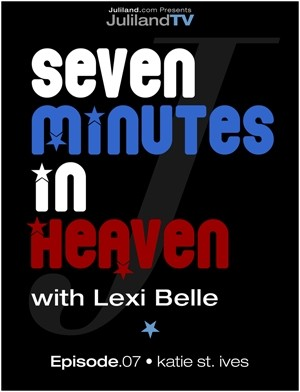 Lexi Belle & Katie St. Ives - `Seven Minutes In Heaven - Episode 7` - by Richard Avery for JULILAND