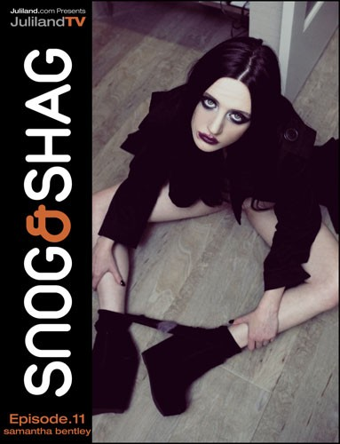 Samantha Bentley - `Snog & Shag - Episode 11` - by Richard Avery for JULILAND