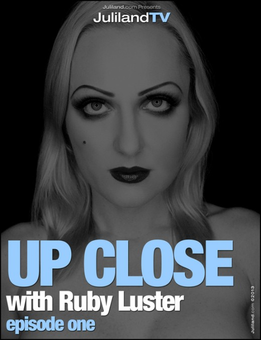 Ruby Luster - `Up Close - Episode 1` - by Richard Avery for JULILAND