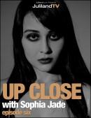 Sophia Jade - Up Close - Episode 6
