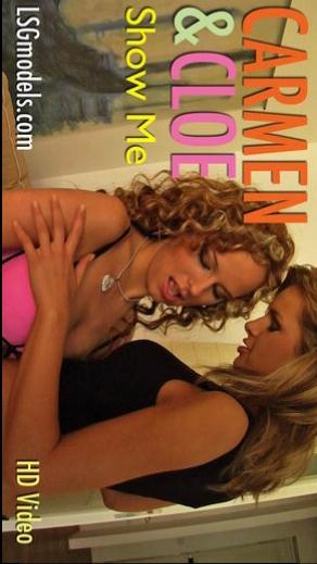 Carmen & Cloe - `Show Me` - for LSGVIDEO
