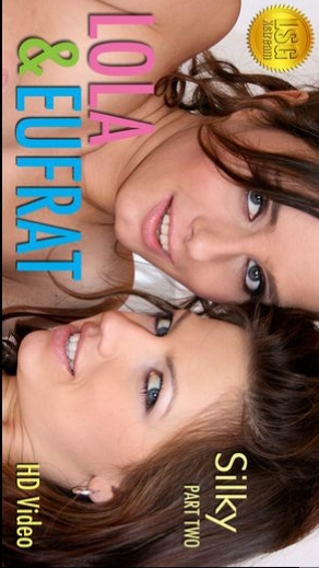 Lola & Eufrat - `Silky Part 2` - for LSGVIDEO