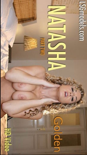 Natasha - `Golden Part 2` - for LSGVIDEO