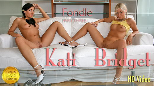 Kati & Bridget - `Fondle - Part III` - for LSGVIDEO