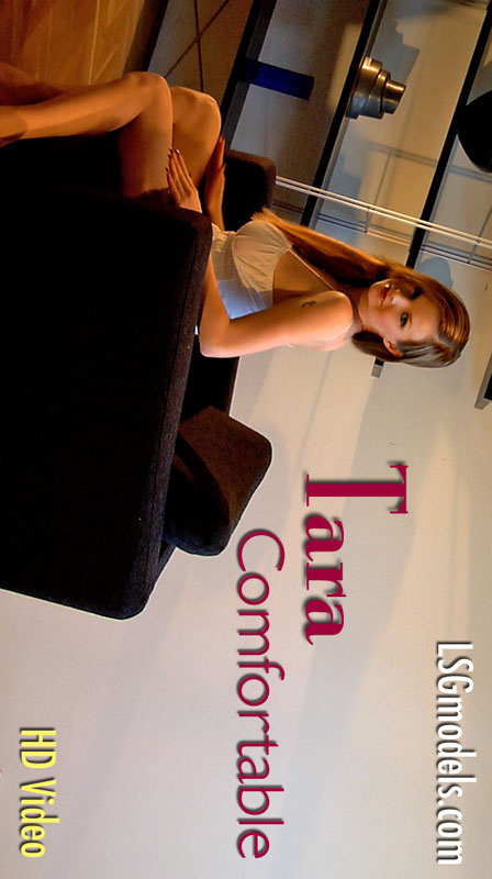 Tara - `Comfortable` - for LSGVIDEO