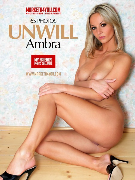 Ambra - `Unwill` - for MARKETA4YOU