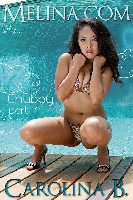 Carolina B - `Chubby - Part I` - for MELINA