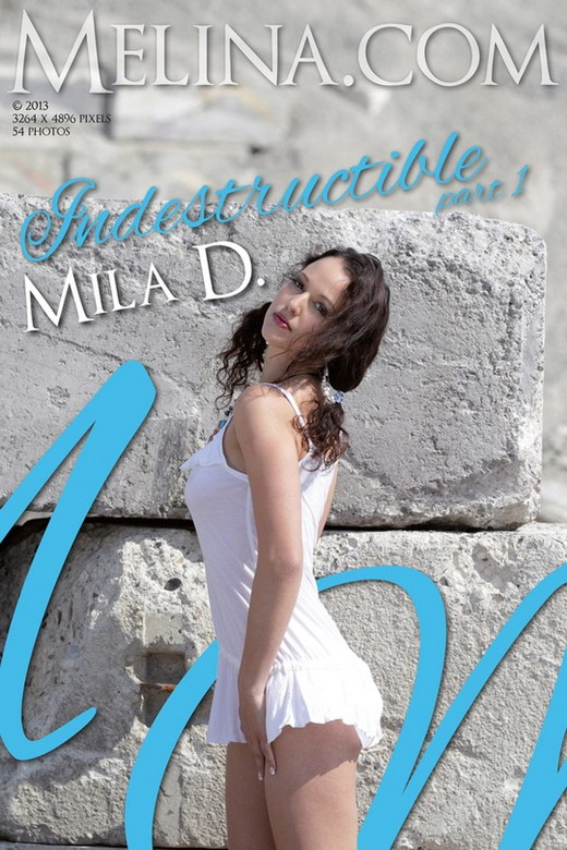Mila D - `Indestructible I` - for MELINA
