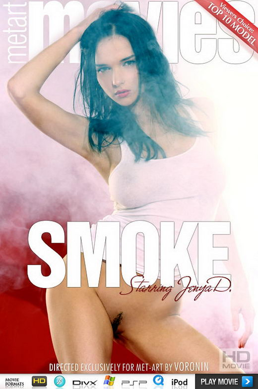 Jenya D - `Smoke` - by Voronin for METMOVIES