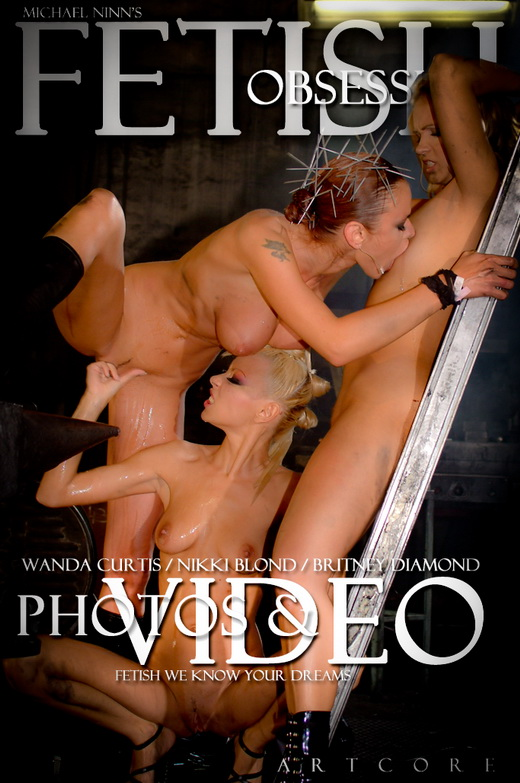 Britney Diamond & Nikki Blond & Wanda Curtis - `Fetish #708` - by Michael Ninn for MICHAELNINN ARCHIVES