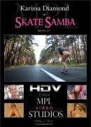 Karissa Diamond - Samba Skate