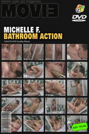 Michelle F - Bathroom Action