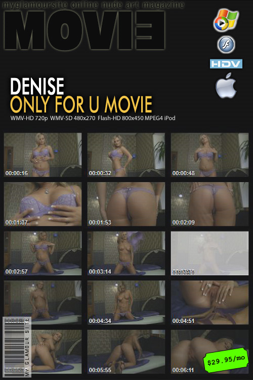 Denise - `Only for U Movie` - by Tom Veller for MYGLAMOURSITE