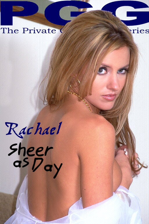 Rachael - `Sheer As Day` - for MYPRIVATEGLAMOUR