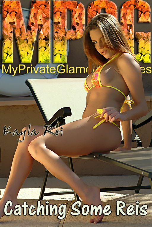 Kayla Rei - `Catching Some Reis` - for MYPRIVATEGLAMOUR