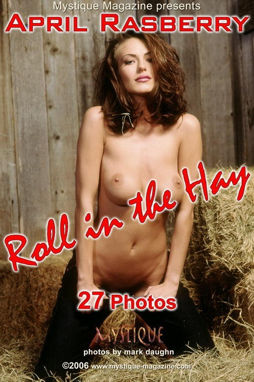 April Rasberry - `Roll in the Hay` - by Mark Daughn for MYSTIQUE-MAG