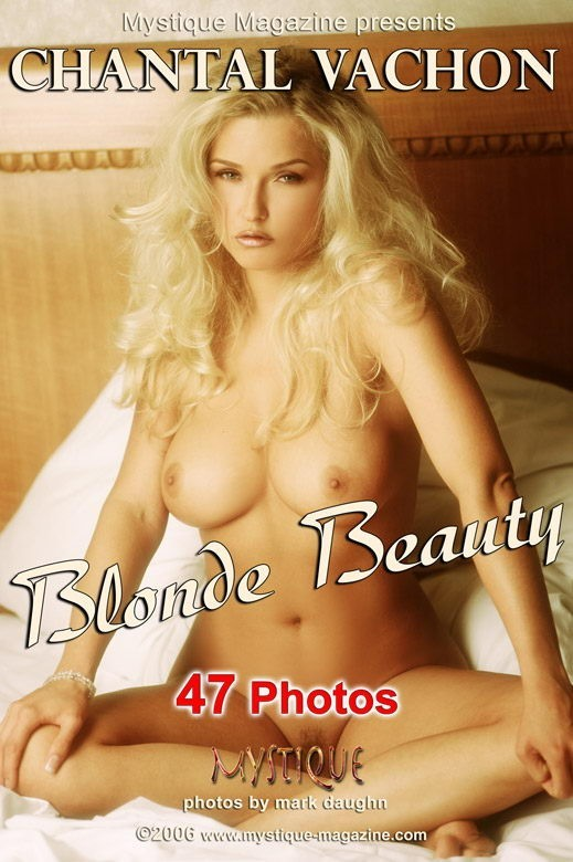 Chantal Vachon - `Blonde Beauty` - by Mark Daughn for MYSTIQUE-MAG