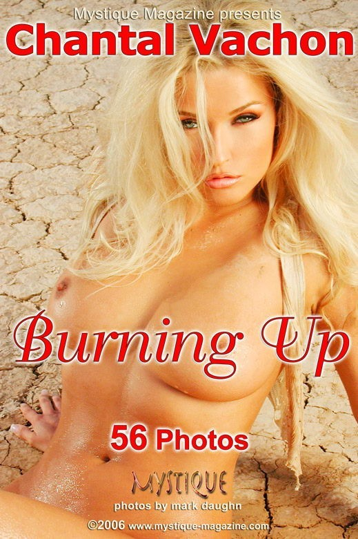 Chantal Vachon - `Burning Up` - by Mark Daughn for MYSTIQUE-MAG