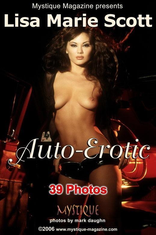 Lisa Marie Scott - `Auto -Erotic` - by Mark Daughn for MYSTIQUE-MAG