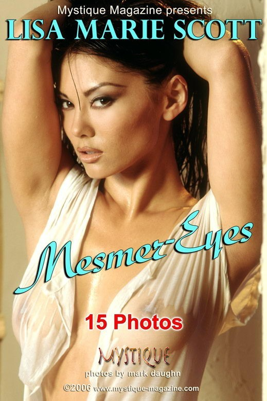 Lisa Marie Scott - `Mesmer-Eyes` - by Mark Daughn for MYSTIQUE-MAG
