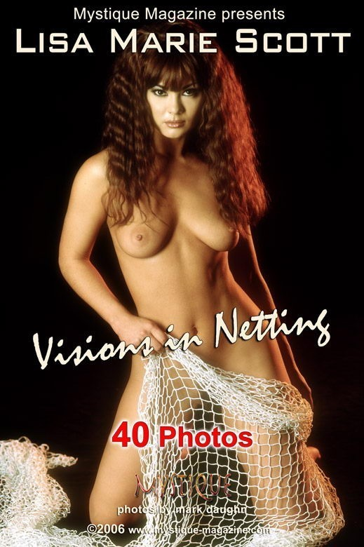 Lisa Marie Scott - `Visions in Netting` - by Mark Daughn for MYSTIQUE-MAG
