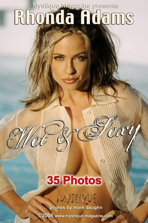 Rhonda Adams - `Wet & Sexy` - by Mark Daughn for MYSTIQUE-MAG