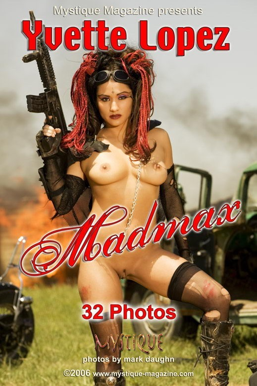 Yvette Lopez - `Madmax` - by Mark Daughn for MYSTIQUE-MAG